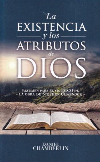 La Existencia y Atributos de Dios - resumen de la obra de Stephen Charnock