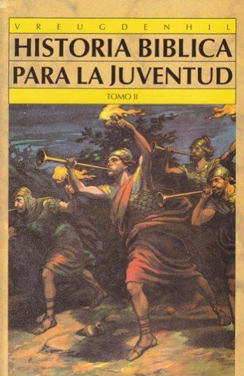 Historia Biblica Para La Juventud - Tomo 2