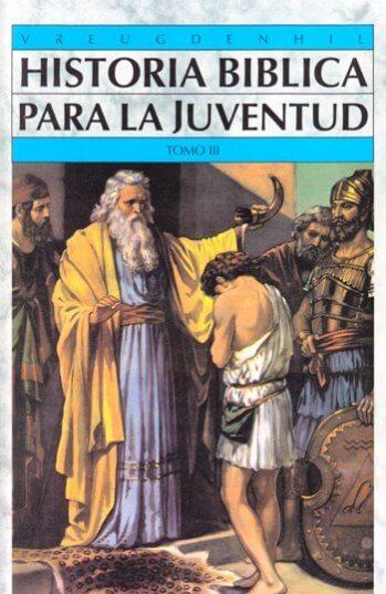 Historia Biblica Para La Juventud - Tomo 3