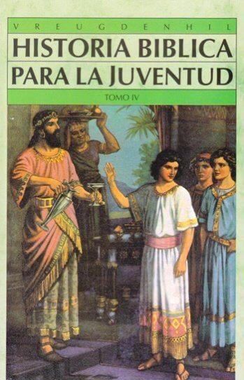 Historia Biblica Para La Juventud - Tomo 4
