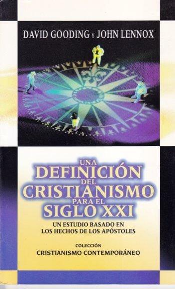 Una Definición del Cristianismo para el siglo XXI - un estudio basado en Hechos