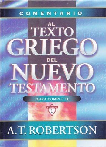 Comentario al Texto Griego del Nuevo Testamento (tapa dura)