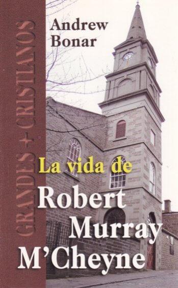 Vida de Robert  Murray M'Cheyne