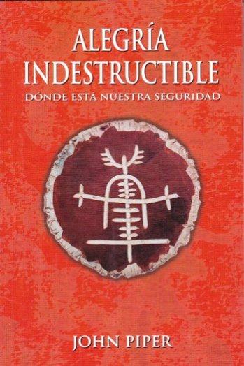 Alegría Indestructible - ¿Dónde Está Nuestra Seguridad?