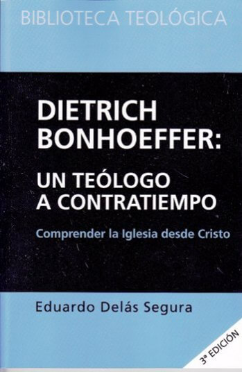 Dietrich Bonhoeffer: un teologo a contratiempo