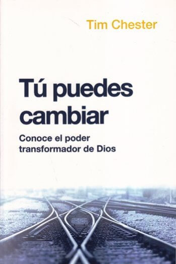 Tú Puedes Cambiar - conoce el poder transformador de Dios