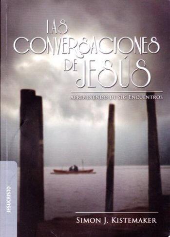 Las Conversaciones de Jesús - aprendiendo de sus encuentros