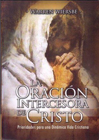La Oración Intercesora de Cristo - Juan 17