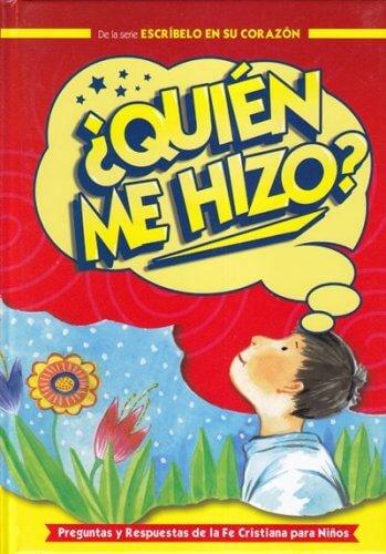 ¿Quién Me Hizo? - Preguntas y Respuestas de la Fe Cristiana para Niños - catecismo (pasta dura)