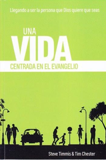 Una Vida Centrada en el Evangelio