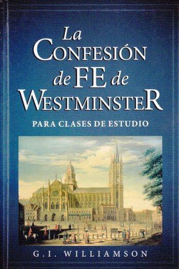 La Confesión de Fe de Westminster - para clases de estudio (2a edición)
