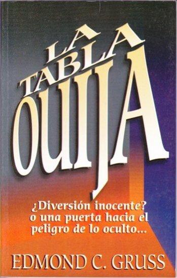 La Tabla Ouija  Diversión Inocente? O Una Puerta Hacia El Peligro de Lo Oculto...Edición Bolsillo