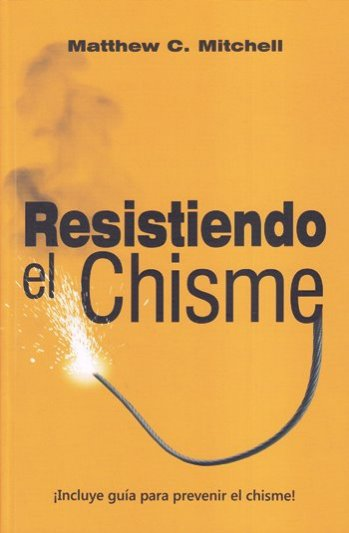 Resistiendo el Chisme