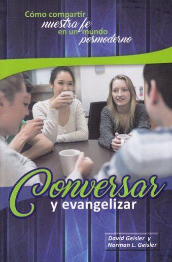 Conversar y Evangelizar - cómo compartir nuestra fe en un mundo posmoderno