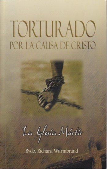 Torturado por la Causa de Cristo (Edición Bolsillo)