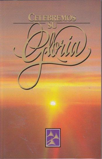 Celebremos Su Gloria - Himnario  con letra solamente (pasta flexible)
