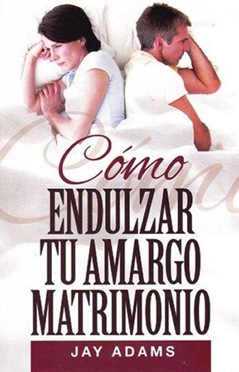 Cómo Endulzar Tu Amargo Matrimonio(tratado)