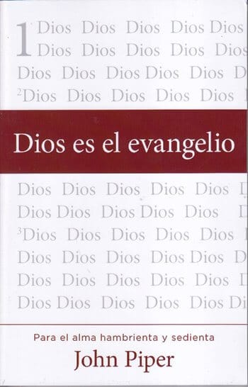 Dios es el Evangelio Para el Alma Hambrienta