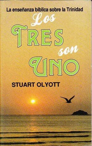 Tres Son Uno: La Ensenanza Bíblica sobre la Trinidad (1a Edición)