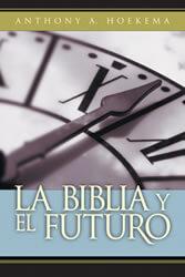 La Biblia y el Futuro