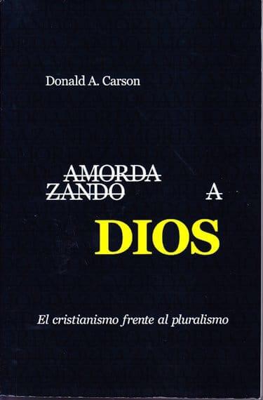 Amordazando a Dios: El Cristiano Frente Al Pluralismo