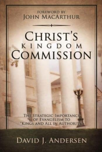 """Christ's Kingdom Commission - the strategic importance of evangelism to """"kings and all in authority"""" (hardback)"""
