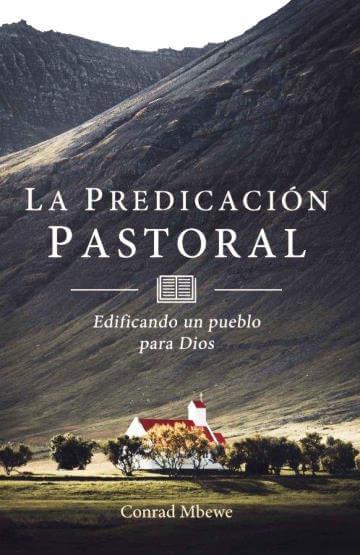 La Predicación Pastoral - edificando un pueblo para Dios