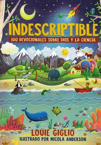 Indescriptible - 100 maravillas y devocionales sobre Dios y la ciencia