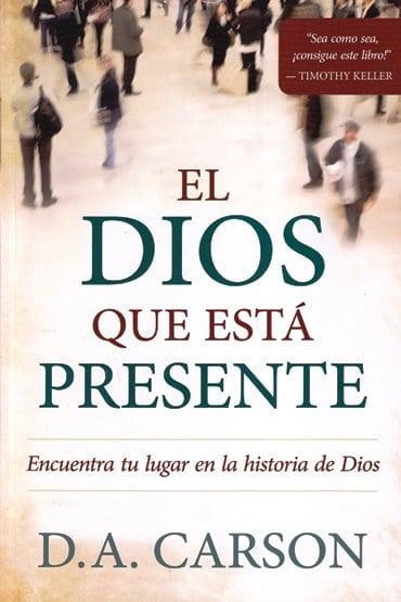 El Dios que está presente - encuentra tu lugar en la historia de Dios