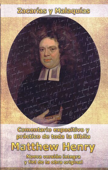Comentario: Zacarías y Malaquías - expositivo y práctico de Matthew Henry