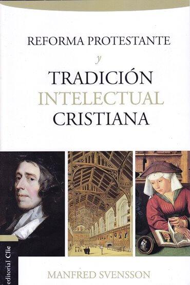 Reforma Protestante y Tradición Intelectual Cristiana