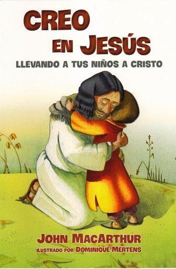Creo en Jesús - llevando a tus niños a Cristo (todo color)