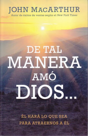 De tal manera amó Dios... - El hará lo que sea para atraernos a El