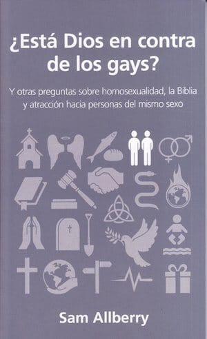 ¿Está Dios en contra de los gays? - y otras preguntas sobre homosexualidad y la Biblia