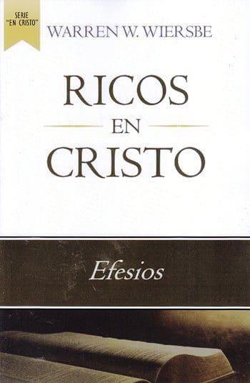 Ricos en Cristo - estudio expositivo de la epístola a los Efesios